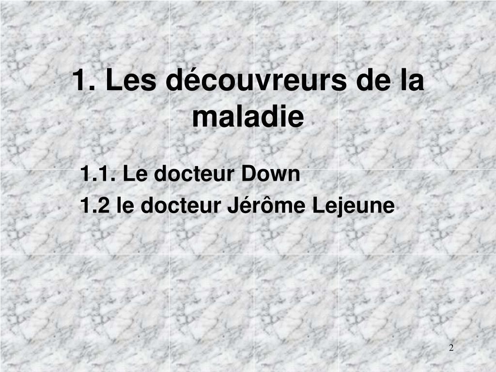 1. Les découvreurs de la maladie
