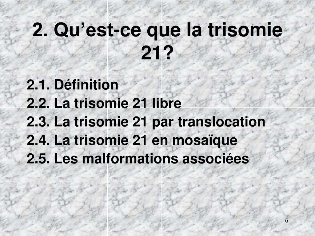 2. Qu'est-ce que la trisomie 21?