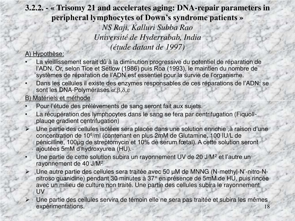 3.2.2. - « Trisomy 21 and accelerates aging: DNA-repair parameters in peripheral lymphocytes of Down's syndrome patients »