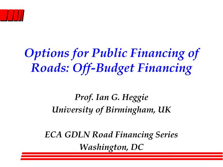 Options for public financing of roads off budget financing