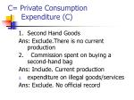 c private consumption expenditure c