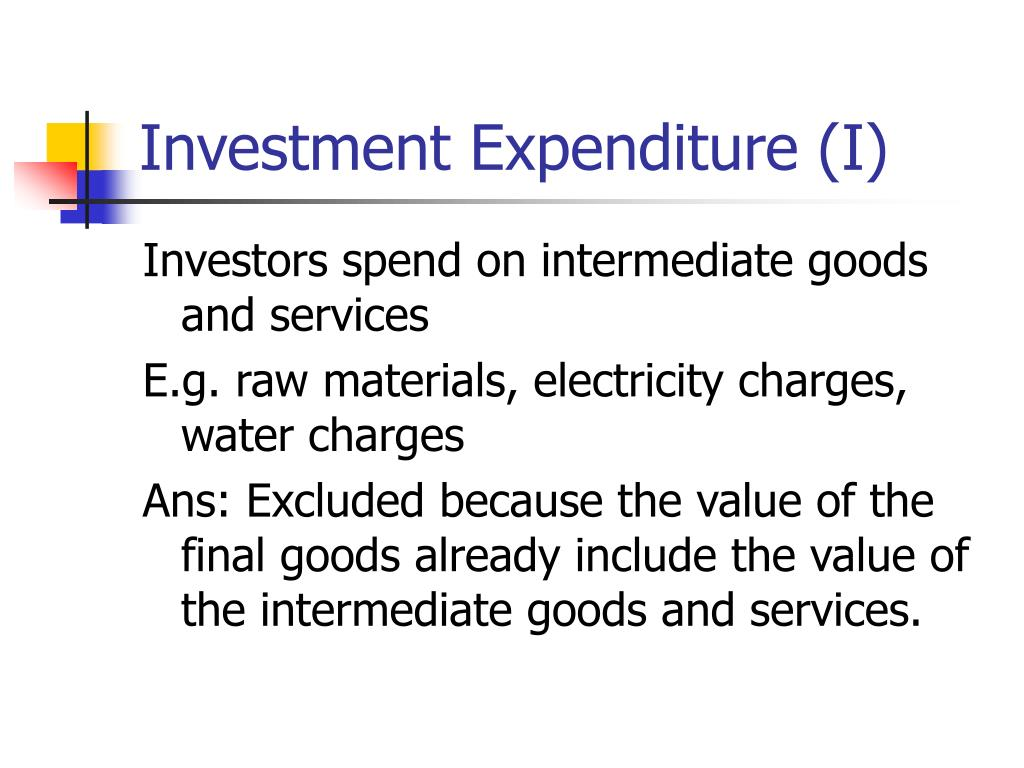 Investment Expenditure (I)