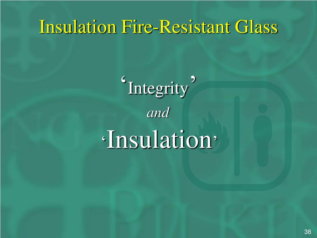 Ppt glass for fire resistance powerpoint presentation for Fire resistant insulation