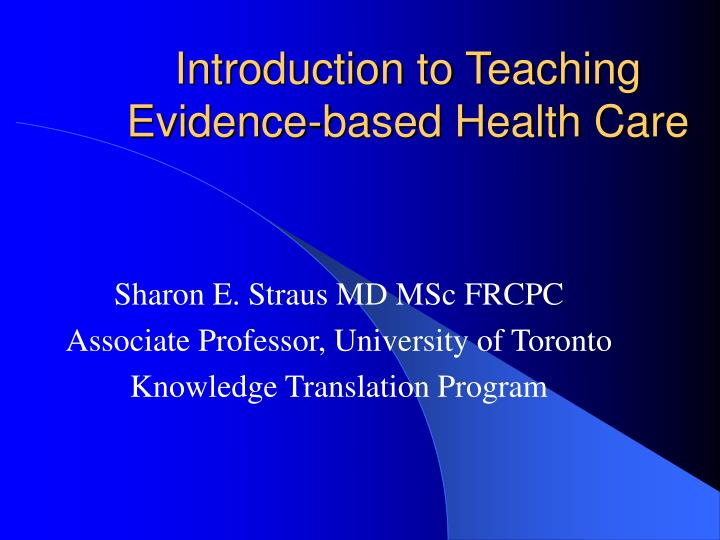 Introduction to teaching evidence based health care