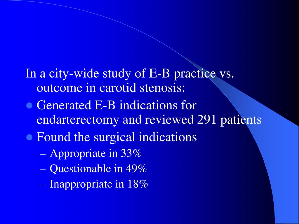 In a city-wide study of E-B practice vs. outcome in carotid stenosis: