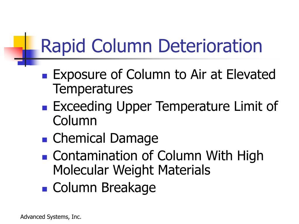 Rapid Column Deterioration