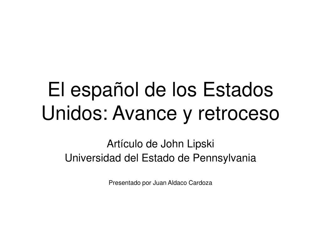El español de los Estados Unidos: Avance y retroceso