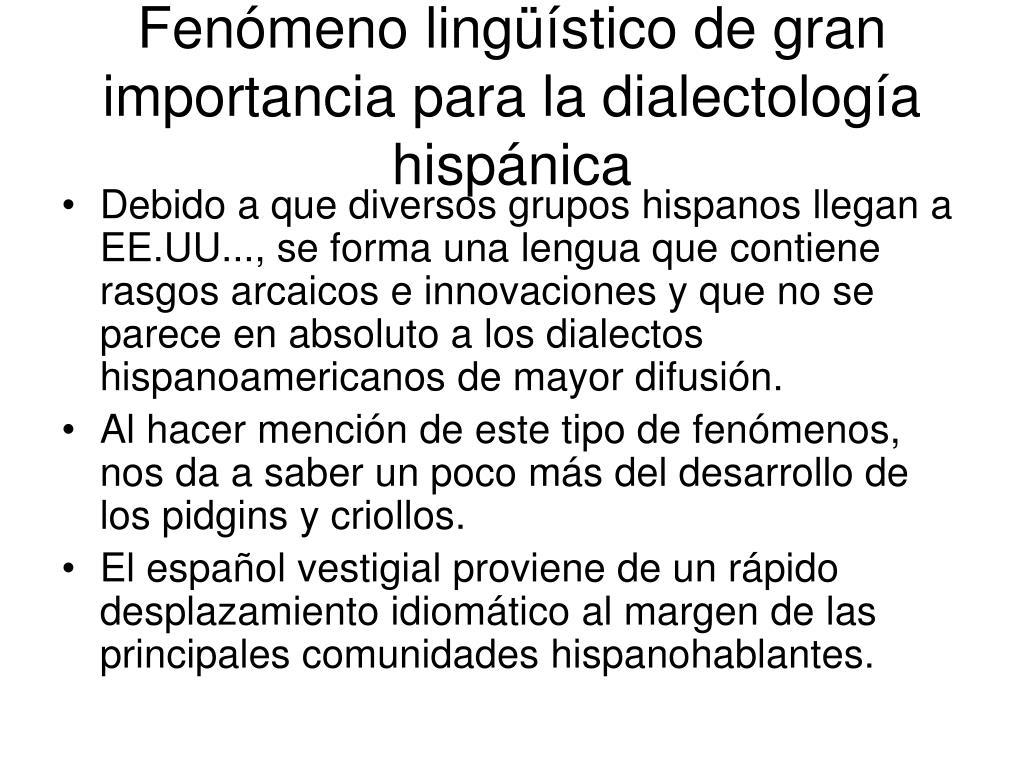 Fenómeno lingüístico de gran importancia para la dialectología hispánica