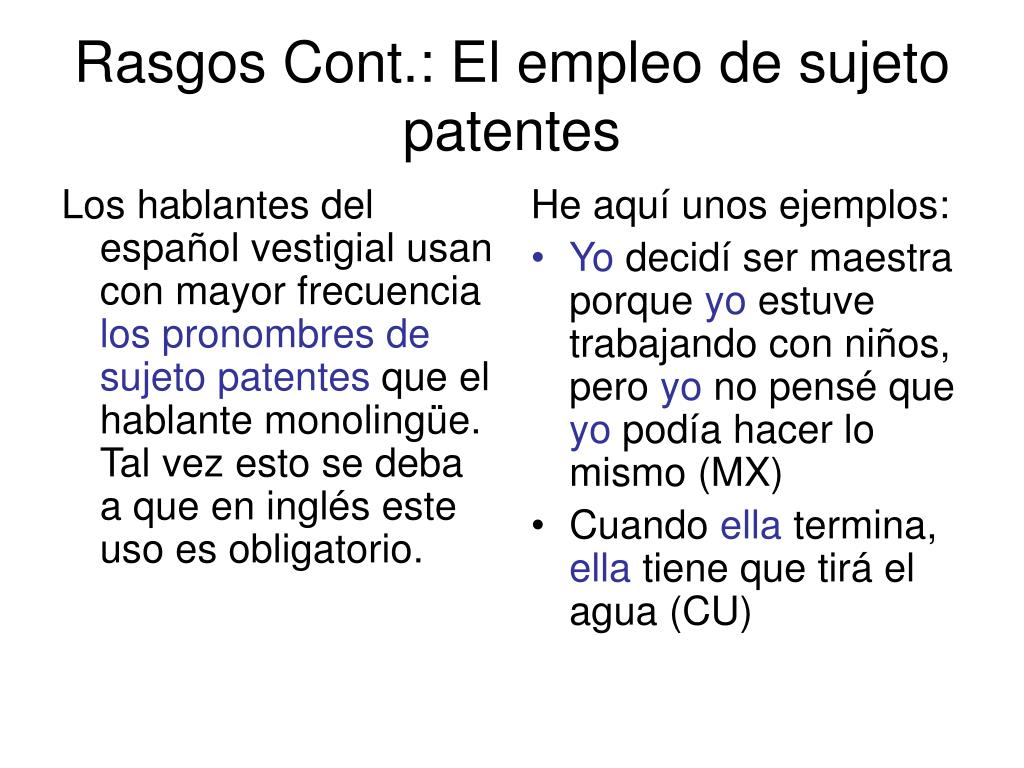 Los hablantes del español vestigial usan con mayor frecuencia