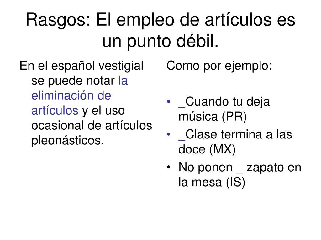 En el español vestigial se puede notar