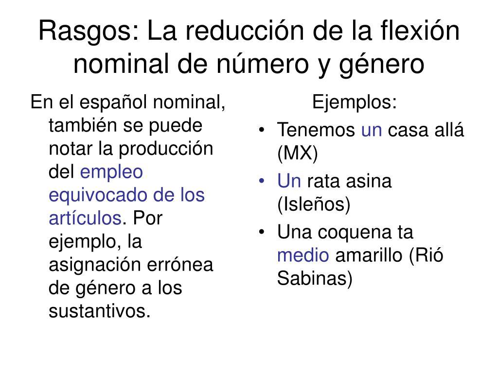En el español nominal, también se puede notar la producción del