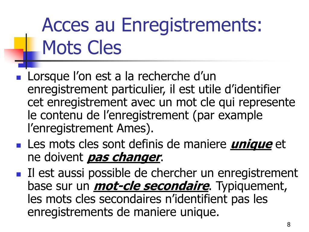 Acces au Enregistrements: Mots Cles