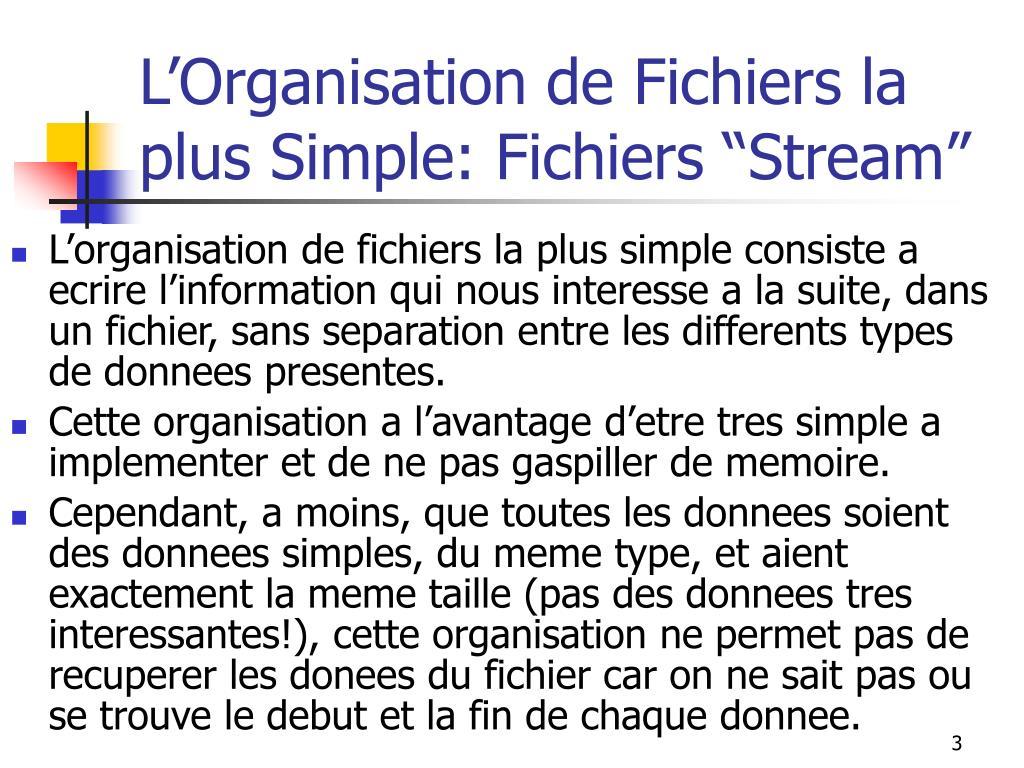 """L'Organisation de Fichiers la plus Simple: Fichiers """"Stream"""""""
