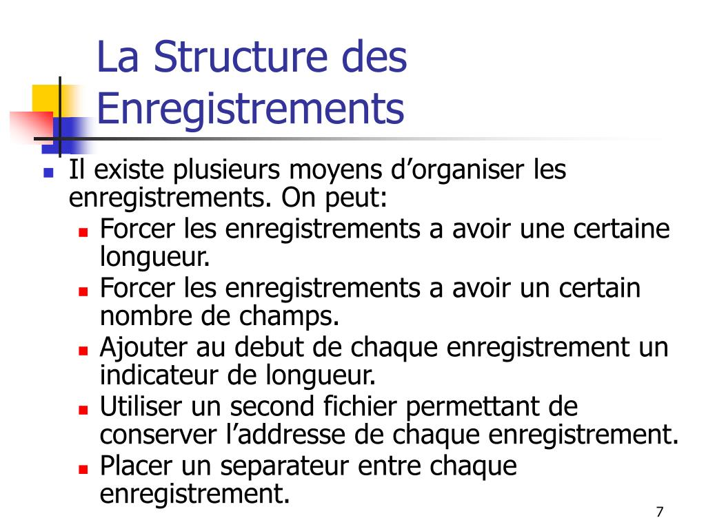 La Structure des Enregistrements