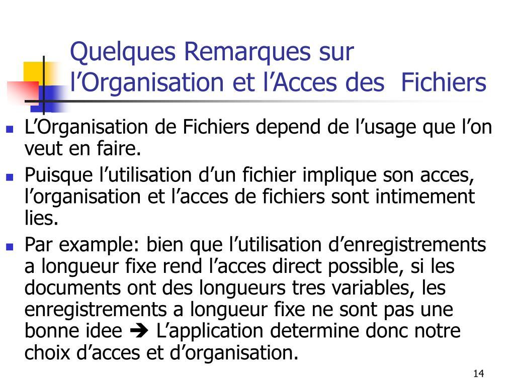 Quelques Remarques sur l'Organisation et l'Acces des  Fichiers