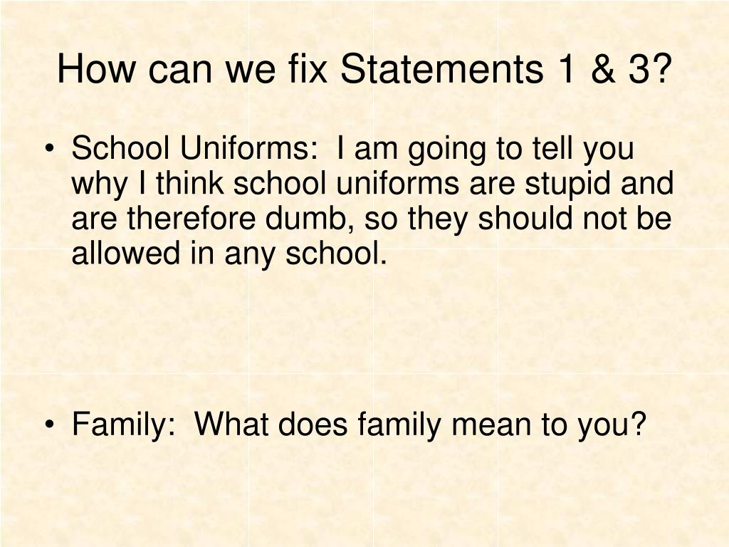 good thesis statement against school uniforms School uniforms: background of and descriptive good school students need to school uniforms as a positive and creative way to increase.