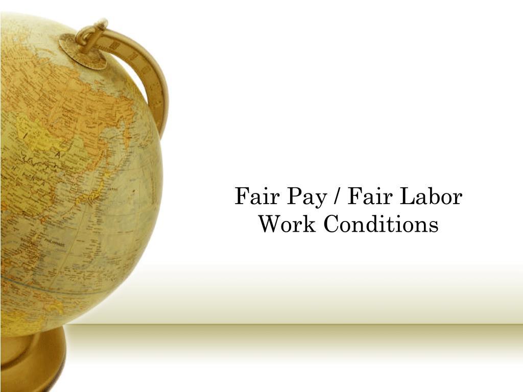 Fair Pay / Fair Labor