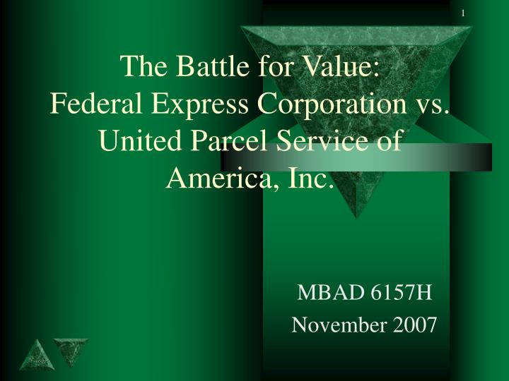 the battle for value federal express corporation vs united parcel service of america inc abridged The battle for value: fedex vs ups  the battle for value: fedex corp  vs the united parcel service, inc video fedex  in 1907 by 19 year- old jim casey then called american messenger company.