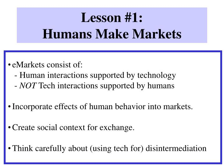 Lesson 1 humans make markets l.jpg