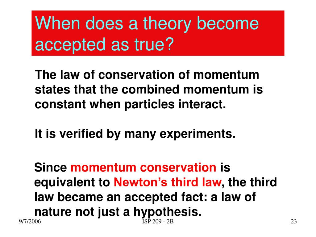 When does a theory become accepted as true?