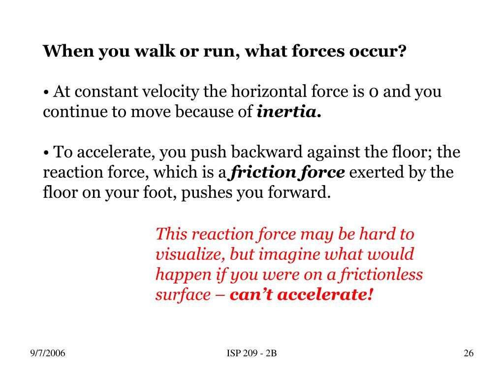 When you walk or run, what forces occur?