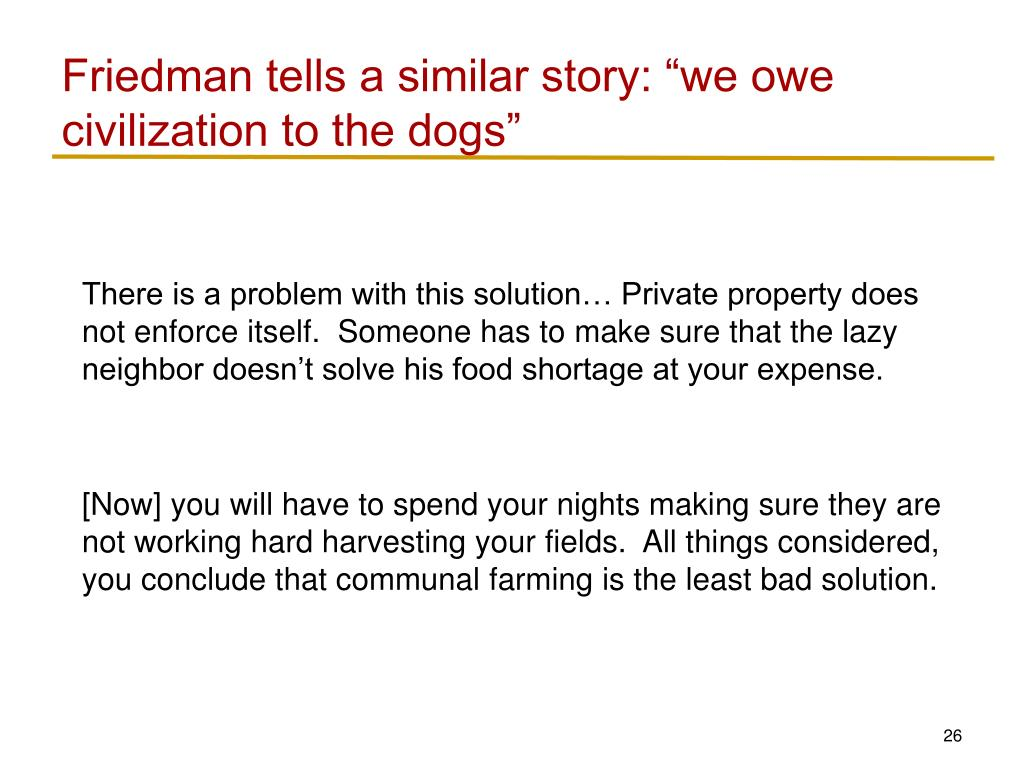 "Friedman tells a similar story: ""we owe civilization to the dogs"""