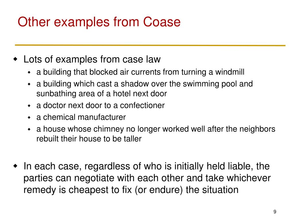 Other examples from Coase