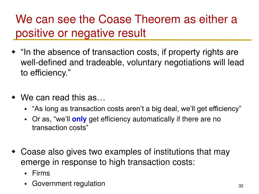 We can see the Coase Theorem as either a positive or negative result