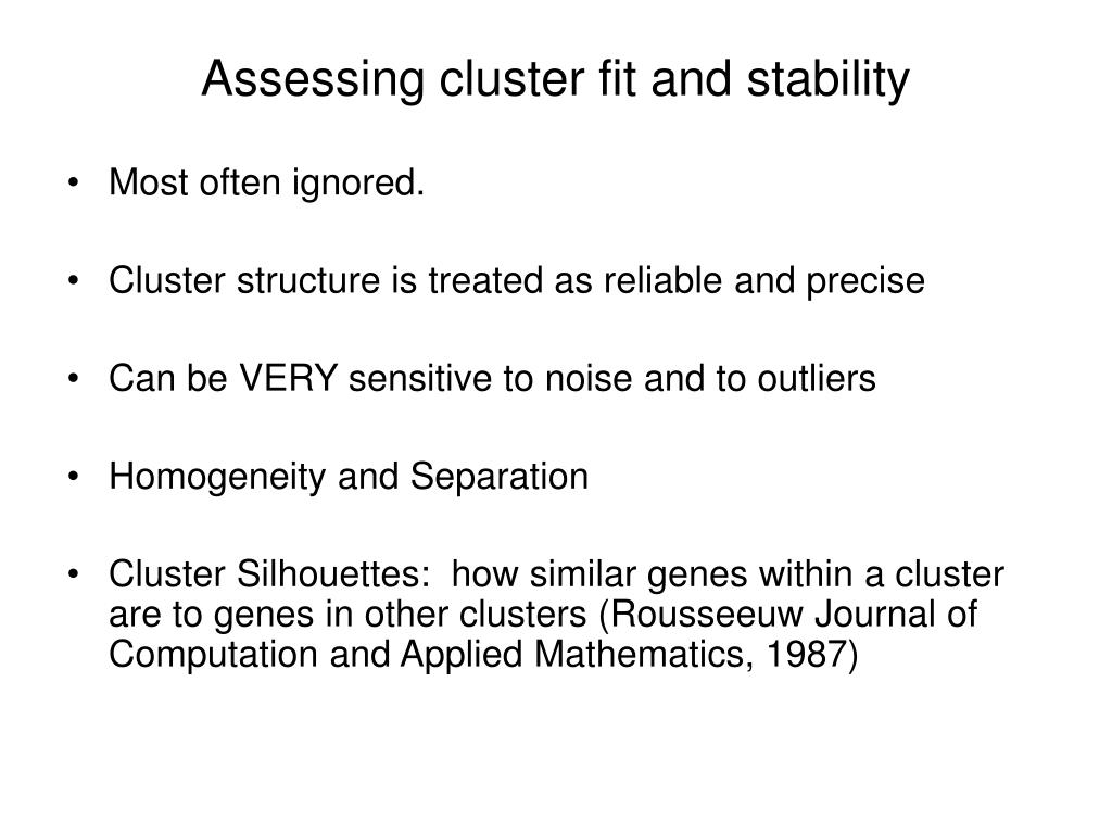 Assessing cluster fit and stability