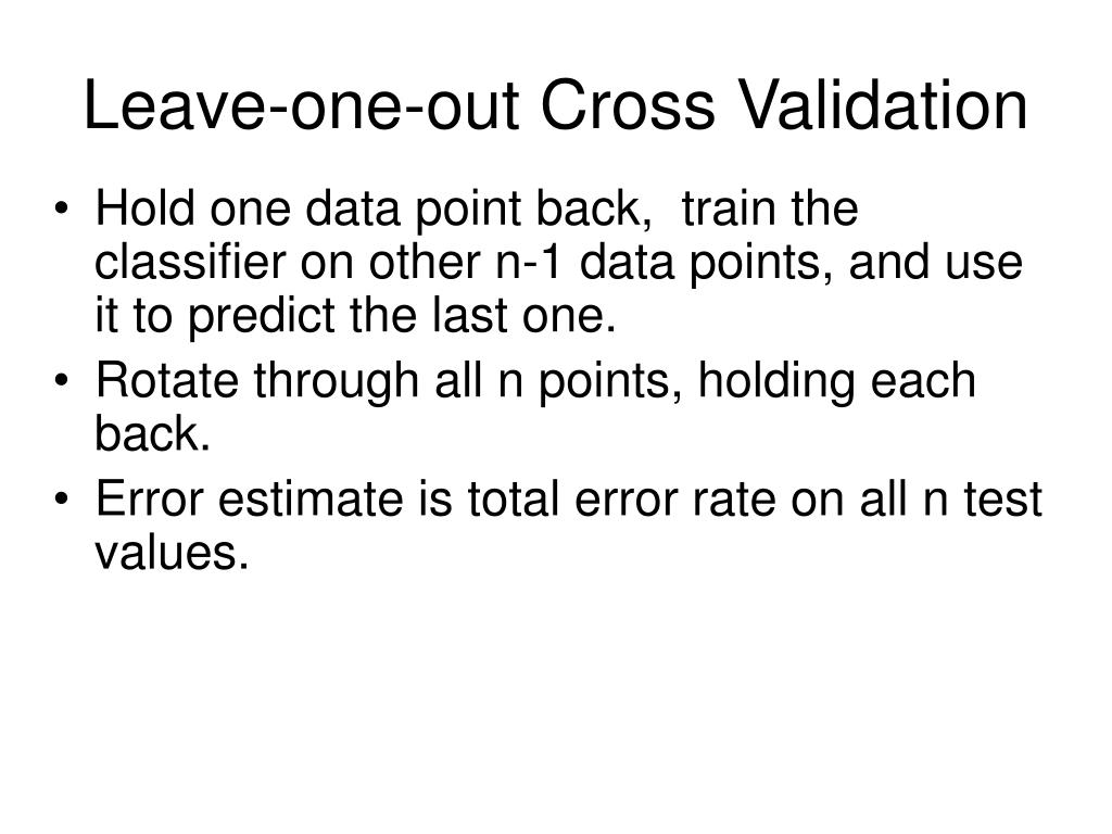 Leave-one-out Cross Validation