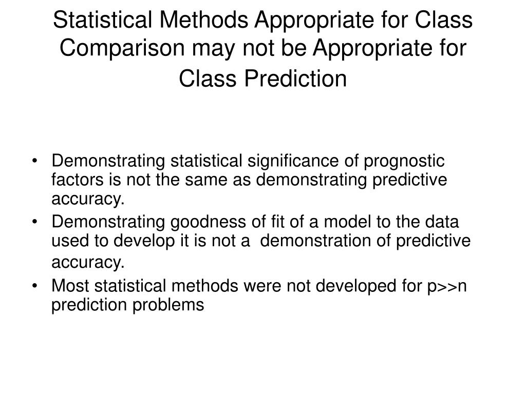 Statistical Methods Appropriate for Class Comparison may not be Appropriate for Class Prediction