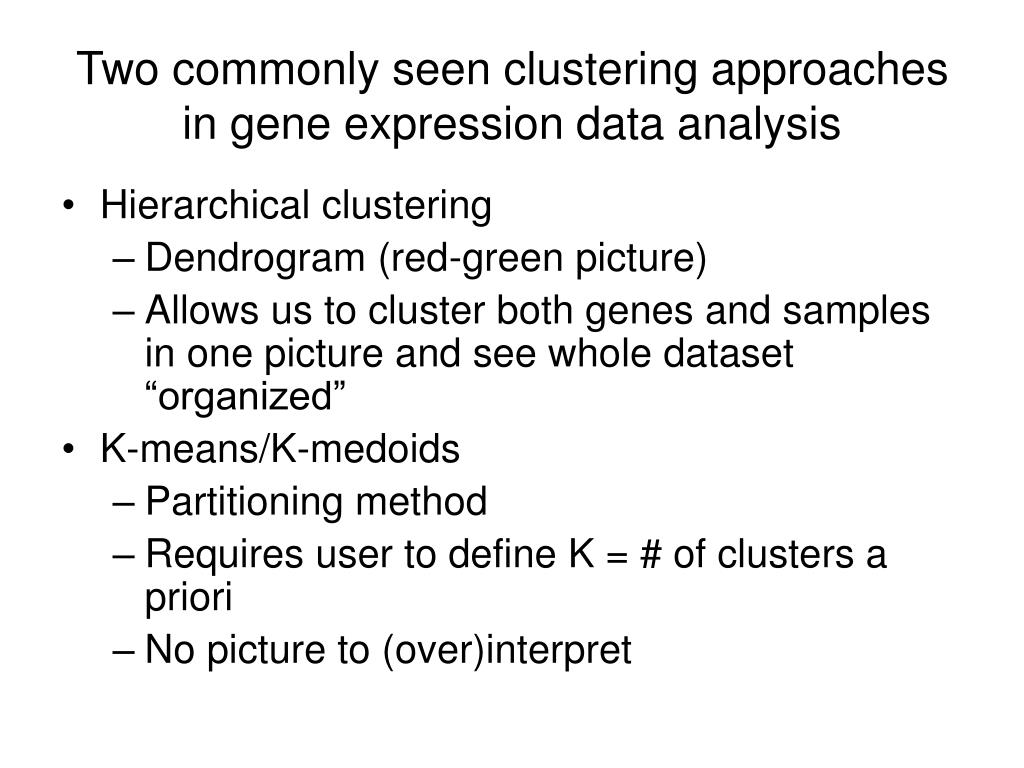 Two commonly seen clustering approaches in gene expression data analysis
