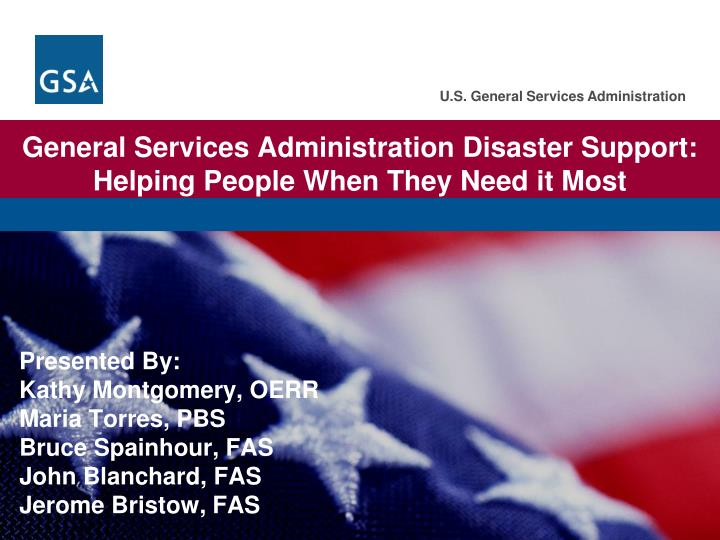 General services administration disaster support helping people when they need it most l.jpg