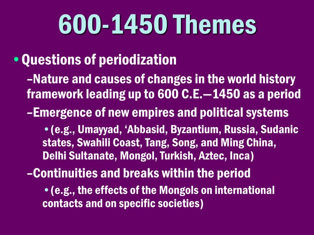 changes continuities 600 1450 china Change and continuities of east asia (japan and china) by africa and the slave trade, the gunpowder empires, and asian changes, 1450-1750 asia historical understandings - southern and eastern asia historical understandings ss7h3 the student will analyze continuity and change in.