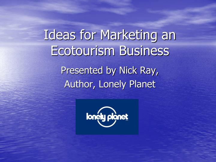 Ideas for marketing an ecotourism business l.jpg