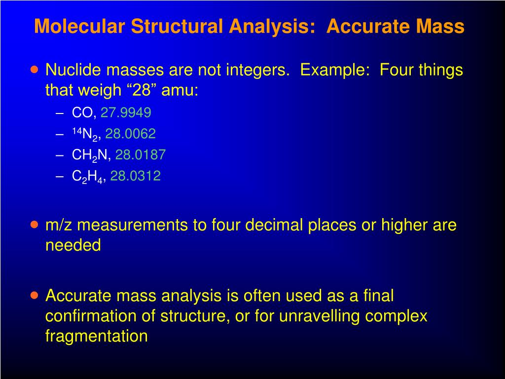 Molecular Structural Analysis:  Accurate Mass
