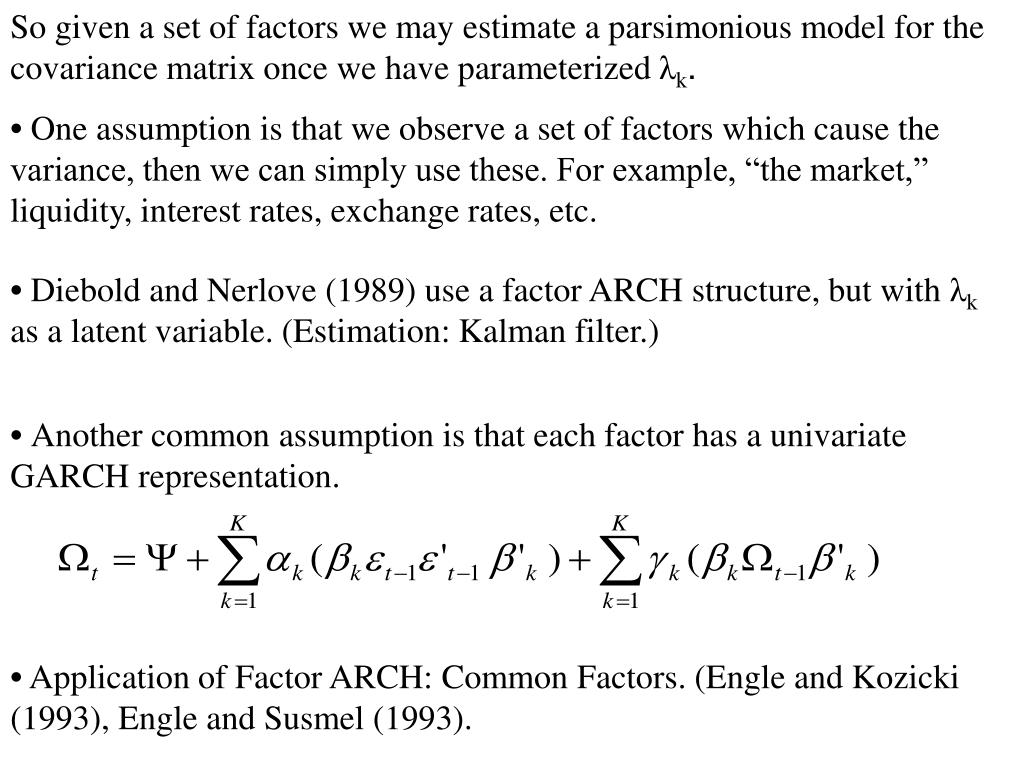 So given a set of factors we may estimate a parsimonious model for the covariance matrix once we have parameterized