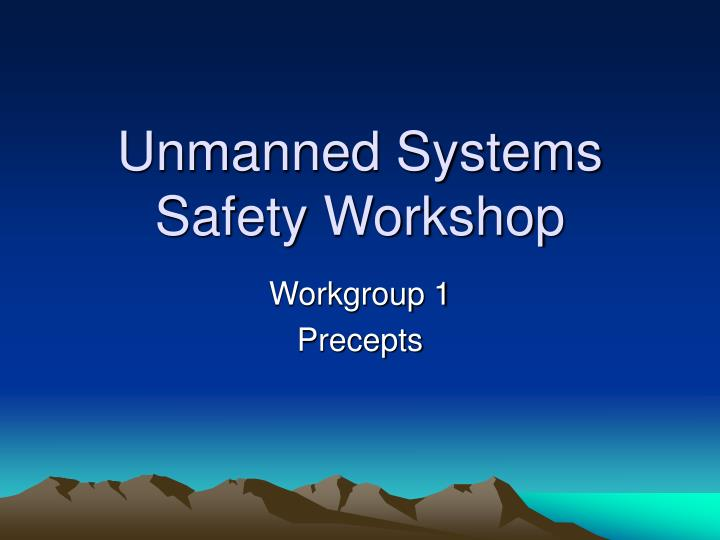 Unmanned systems safety workshop l.jpg