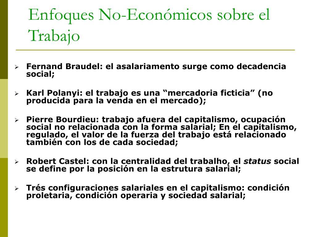 Fernand Braudel: el asalariamento surge como decadencia social;