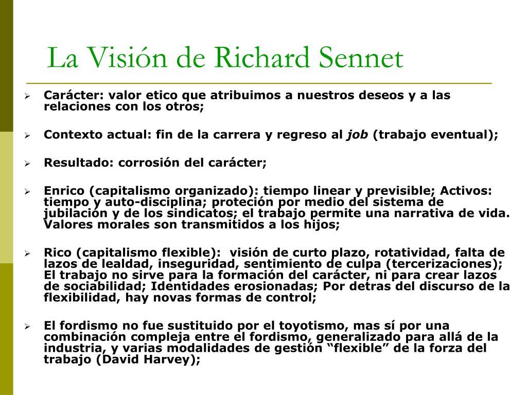 Carácter: valor etico que atribuimos a nuestros deseos y a las relaciones con los otros;