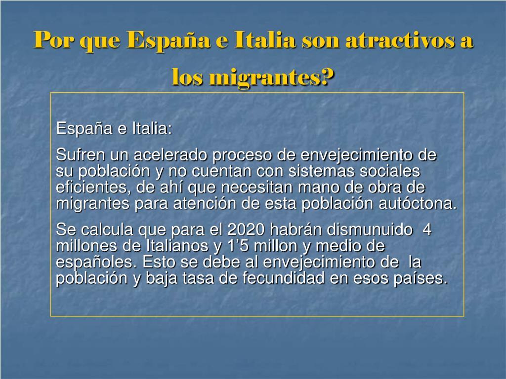 Por que España e Italia son atractivos a los migrantes?
