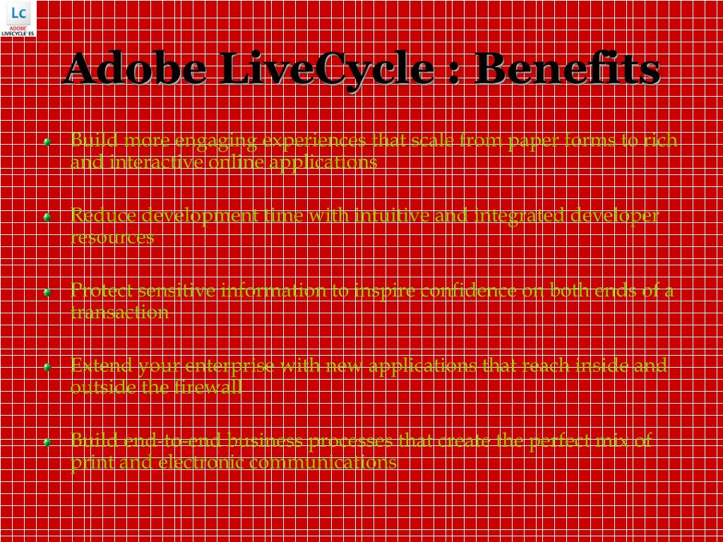 Adobe LiveCycle : Benefits