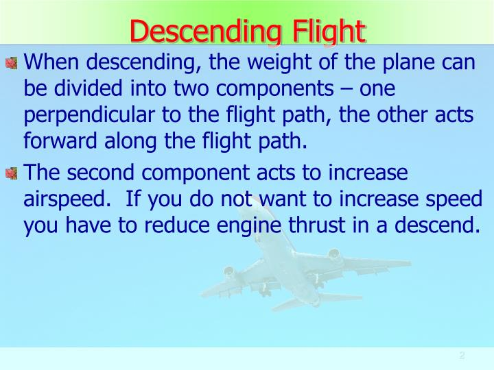 Descending flight