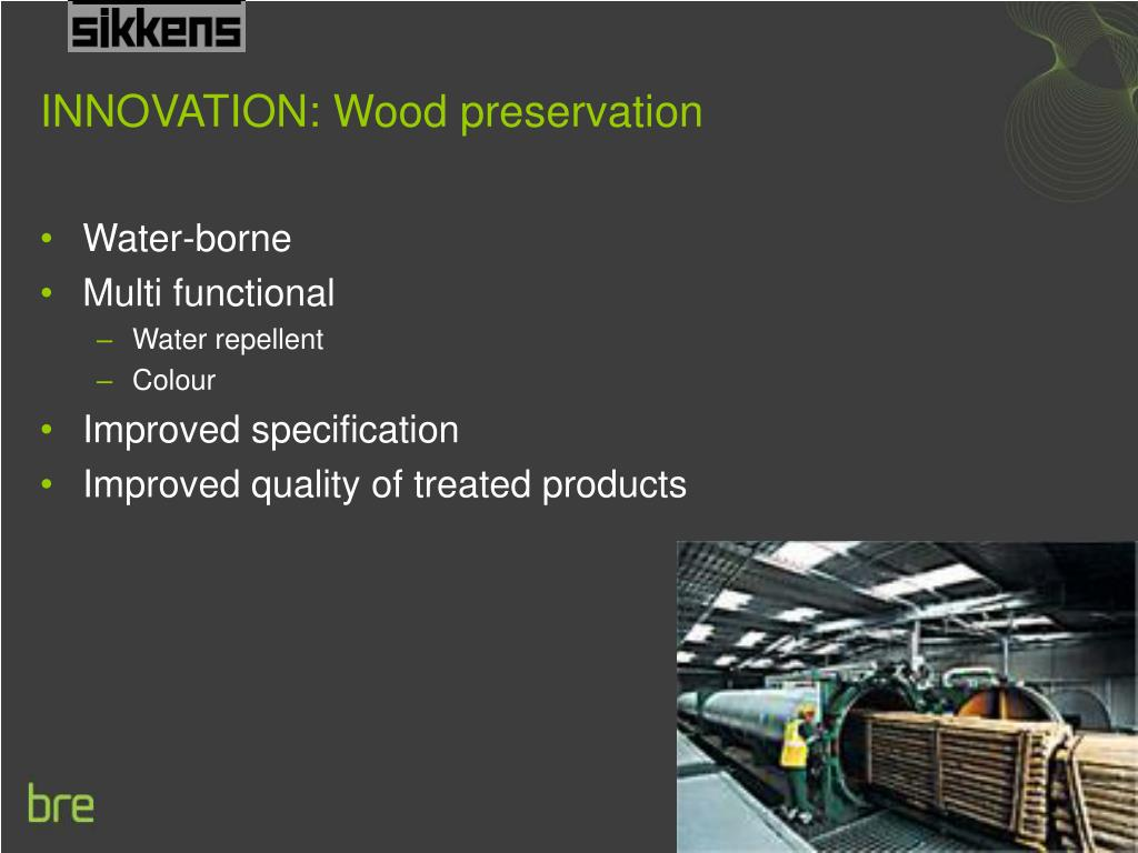 INNOVATION: Wood preservation