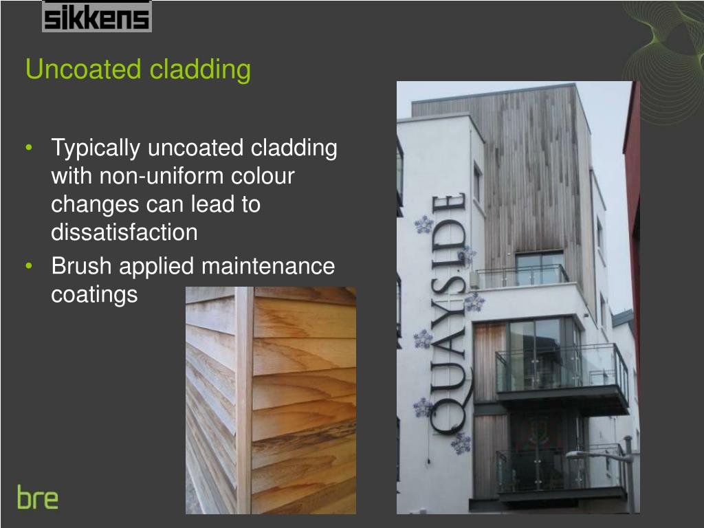 Uncoated cladding