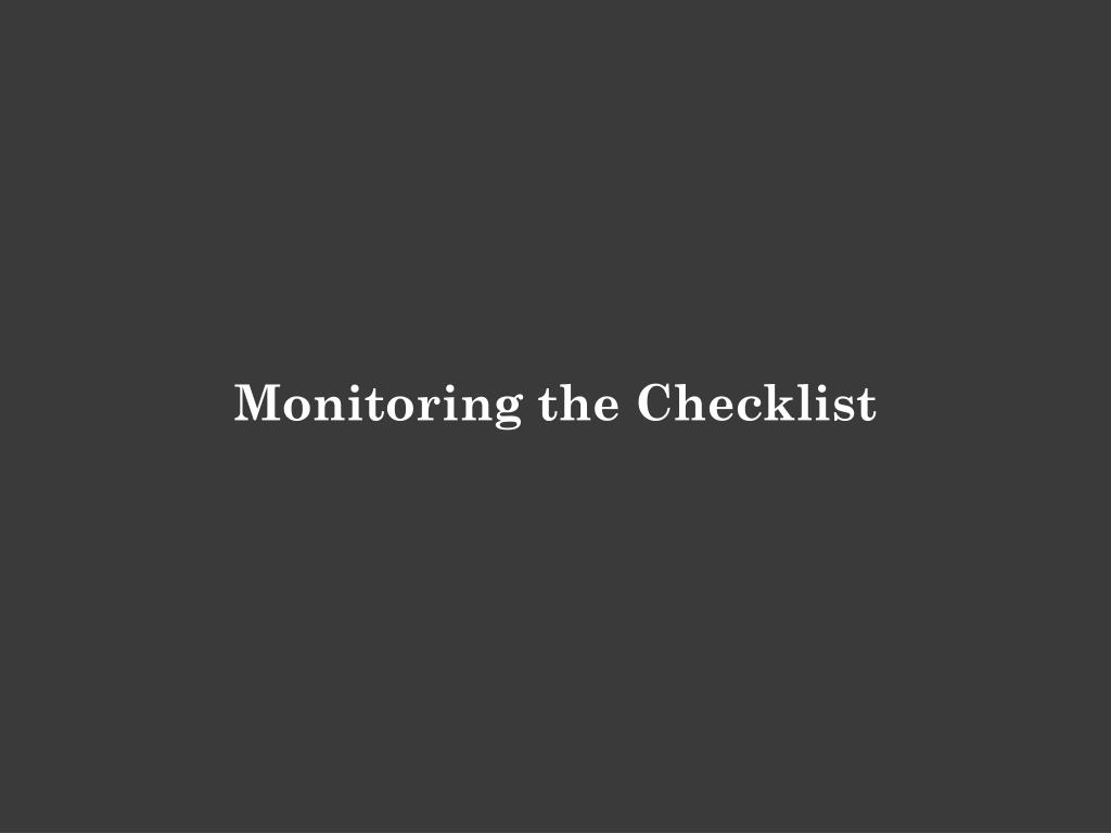 Monitoring the Checklist
