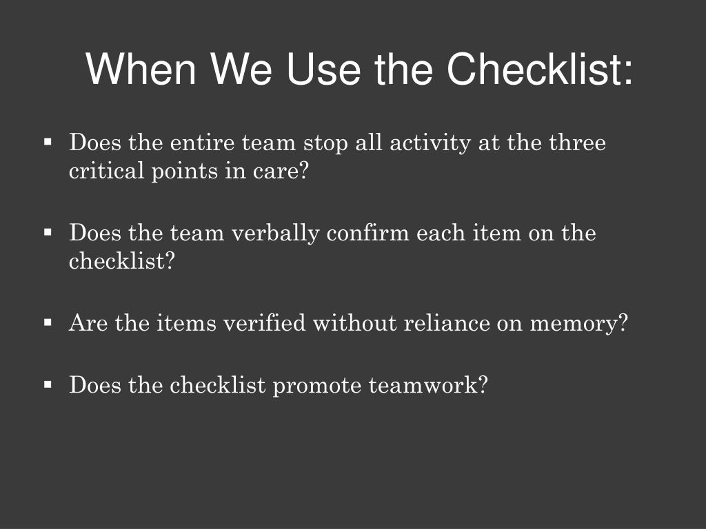 When We Use the Checklist: