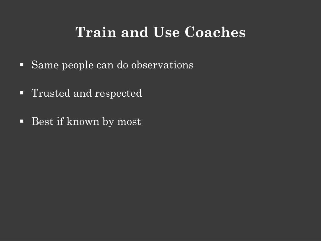 Train and Use Coaches