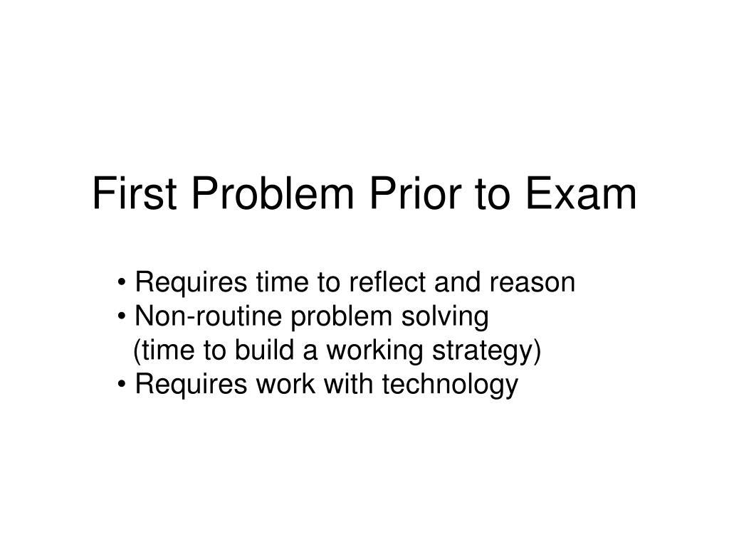 First Problem Prior to Exam