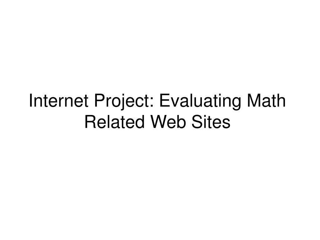 Internet Project: Evaluating Math Related Web Sites